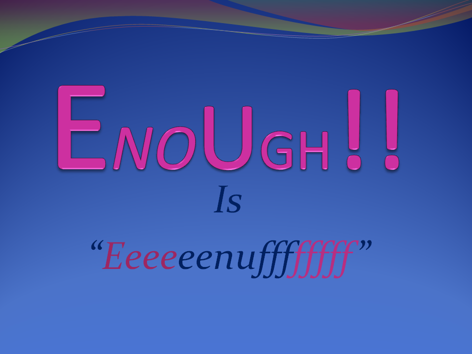 Enough1